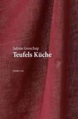 Teufels Küche, Sabine Groschup