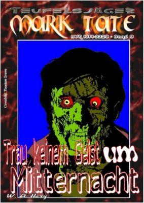 TEUFELSJÄGER: TEUFELSJÄGER 009: Trau keinem Geist um Mitternacht, Wilfried A. Hary