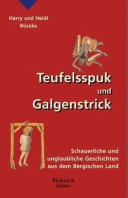 Teufelsspuk und Galgenstrick, Harry Böseke, Heidi Böseke