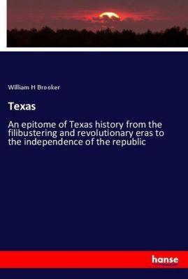 Texas, William H Brooker