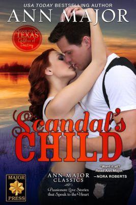 Texas: Children of Destiny: Scandal's Child (Texas: Children of Destiny, #5), Ann Major