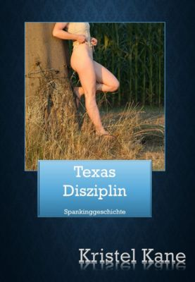Texas Disziplin, Kristel Kane