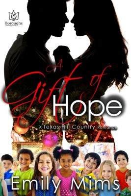 Texas Hill Country: A Gift of Hope, Emily Mims