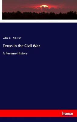 Texas in the Civil War, Allan C. Ashcroft