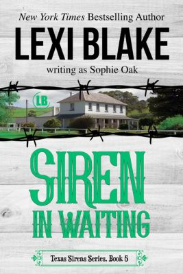 Texas Sirens: Siren in Waiting, Texas Sirens, Book 5, Lexi Blake
