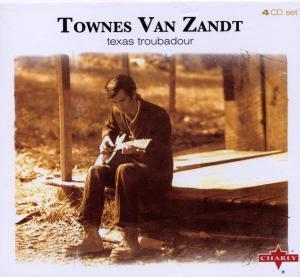 Texas Troubadour, Townes Van Zandt