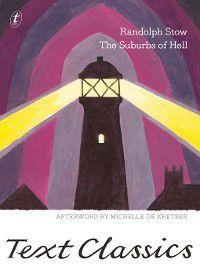 Text Classics: The Suburbs of Hell, Randolph Stow