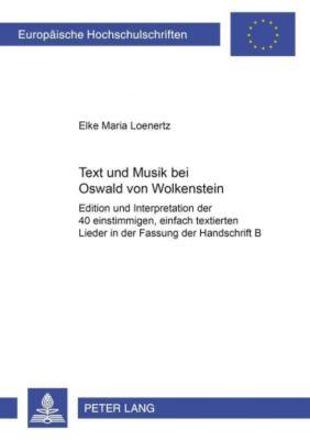 Text und Musik bei Oswald von Wolkenstein, Elke Maria Loenertz