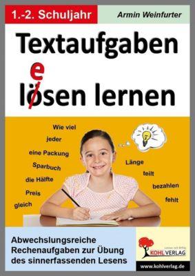 Textaufgaben l(e)ösen lernen  im 1.-2. Schuljahr, Armin Weinfurter