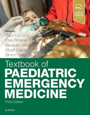 Textbook of Paediatric Emergency Medicine, Peter Cameron, Gary J. Browne, Biswadev Mitra, Stuart Dalziel, Simon Craig