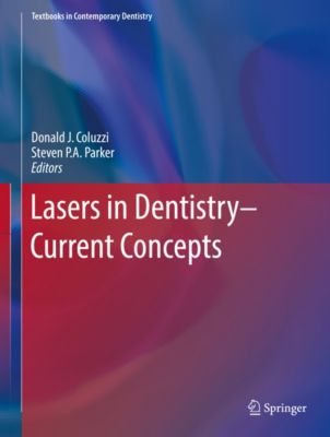 Textbooks in Contemporary Dentistry: Lasers in Dentistry—Current Concepts