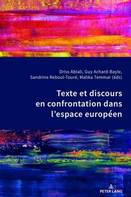 Texte et discours en confrontation dans l'espace européen