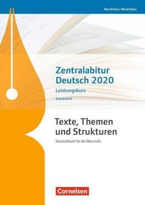 Texte, Themen und Strukturen, Arbeitshefte: Zentralabitur Deutsch Nordrhein-Westfalen 2020 - Leistungskurs, Frank Schneider, Angelika Thönneßen, Diana Sackmann