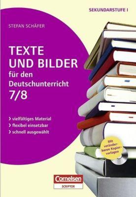 Texte und Bilder für den Deutschunterricht, Klasse 7/8, m. CD-ROM, Stefan Schäfer