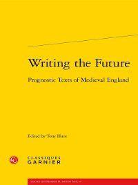 Textes littéraires du Moyen Âge: Writing the Future--Prognostic Texts of Medieval England