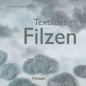 Textildesign Filzen, Françoise Tellier-Loumagne