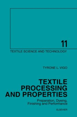 Textile Science and Technology: Textile Processing and Properties, T. L. Vigo
