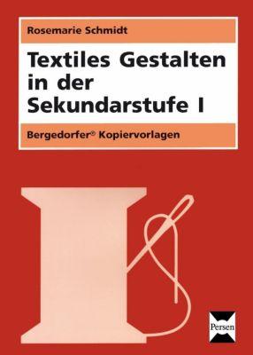Textiles Gestalten in der Sekundarstufe I, Rosemarie Schmidt