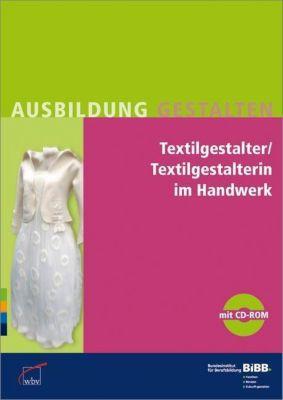 Textilgestalter/Textilgestalterin im Handwerk, m. CD-ROM