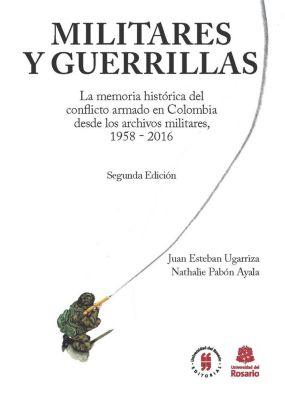 Textos de Jursiprudencia: Militares y Guerrillas, Juan Esteban Ugarriza, Nathalie Pabón Ayala