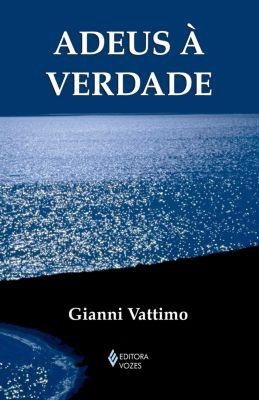 Textos Filosóficos: Adeus à verdade, Gianni Vattimo