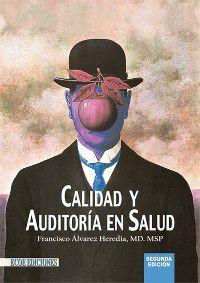 Textos universitarios: Calidad y auditoria en salud, Francisco Álvarez Heredia