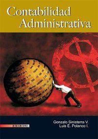 Textos Universitarios: Contabilidad administrativa, Gonzalo Sinisterra Valencia, Luis Enrique Polanco Izquierdo