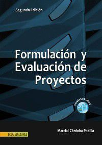Textos universitarios: Formulación y evaluación de proyectos, Marcial Córdoba Padilla