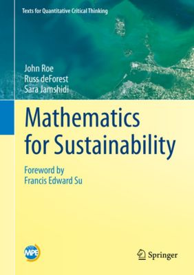 Texts for Quantitative Critical Thinking: Mathematics for Sustainability, John Roe, Russ deForest, Sara Jamshidi