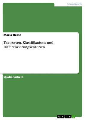 Textsorten. Klassifikations und Differenzierungskriterien, Maria Hesse