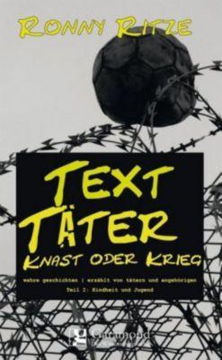 TextTäter - Knast oder Krieg, Ronny Ritze