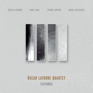 Textures, Oscar Quartet Latorre