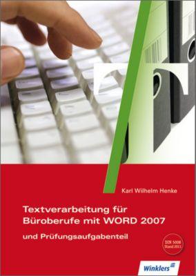 Textverarbeitung für Büroberufe mit WORD 2007 und Prüfungsaufgabenteil, m. CD-ROM, Karl Wilhelm Henke
