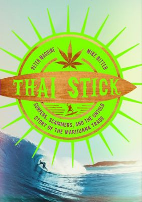 Thai Stick, Peter Maguire, Mike Ritter