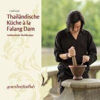 Thailändische Küche á la Falang Dam - Frank Leinz |