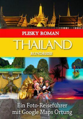 Thailand Rundreise, Roman Plesky