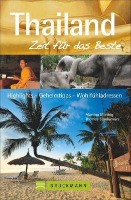 Thailand - Zeit für das Beste, Martina Miethig, Thomas Stankiewicz