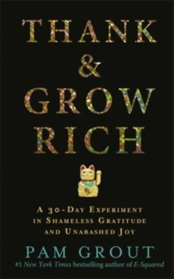 Thank & Grow Rich, Pam Grout