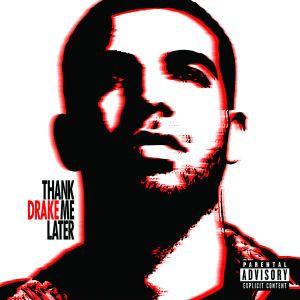 Thank Me Later, Drake