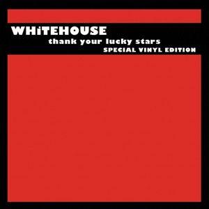Thank Your Lucky Stars (Vinyl), Whitehouse