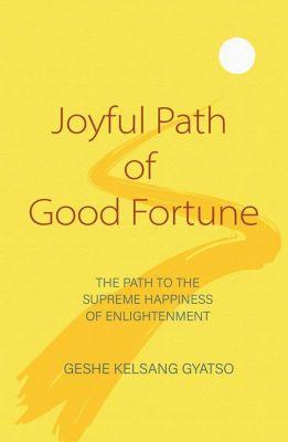 Tharpa Publications: Joyful Path of Good Fortune, Geshe Kelsang Gyatso