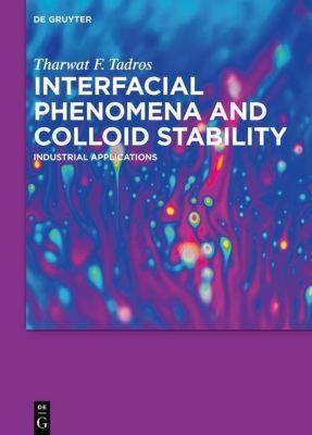 Tharwat F. Tadros: Interfacial phenomena and Collo: Volume 2 Industrial Applications, Tharwat F. Tadros