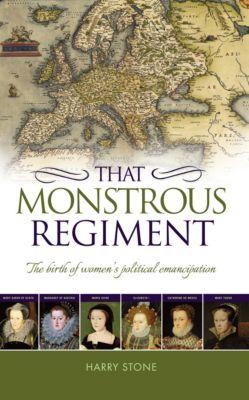 That Monstrous Regiment, Harry Stone