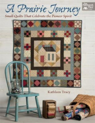 That Patchwork Place: A Prairie Journey, Kathleen Tracy
