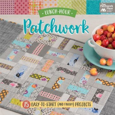 That Patchwork Place: Lunch-Hour Patchwork, That Patchwork Place