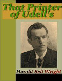 That Printer of Udell's, Harold Bell Wright