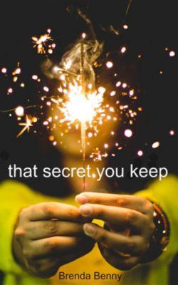 That Secret You Keep, Brenda Benny