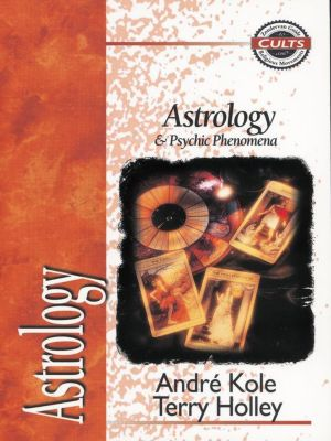 That the World May Know: Astrology and Psychic Phenomena, Andre Kole, Terry Holley