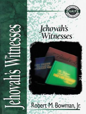 That the World May Know: Jehovah's Witnesses, Robert M. Bowman Jr.