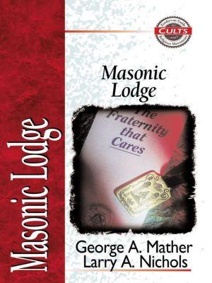 That the World May Know: Masonic Lodge, George Mather, Larry A. Nichols